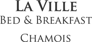 La Ville Bed & Breakfast - Chamois